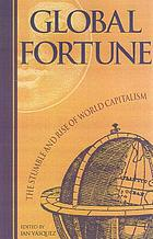 Global fortune : the stumble and rise of world capitalism