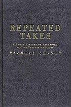 Repeated takes : a short history of recording and its effects on music