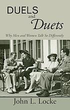 Duels and duets : why men and women talk so differently