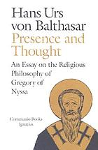 Presence and thought : essay on the religious philosophy of Gregory of Nyssa