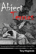 Abject terrors : surveying the modern and postmodern horror film