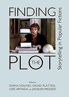 Finding the Plot : Storytelling in Popular Fictions.