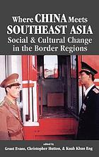Where China meets Southeast Asia : social & cultural change in the border regions