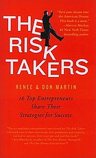 The risk takers : 16 women and men share their entrepreneurial strategies for success