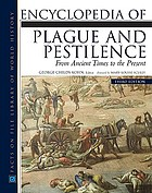 Encyclopedia of plague and pestilence : from ancient times to the present