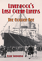 Liverpool's last ocean liners : the golden age