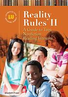 Reality rules II : a guide to teen nonfiction reading interests