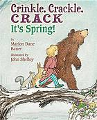 Crinkle, crackle, crack : it's spring!