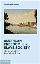 Freedom in a slave society : stories from the antebellum South