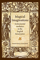 Magical imaginations : instrumental aesthetics in the English Renaissance