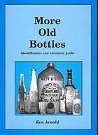 More old bottles : identification and valuation guide