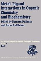 Metal-Ligand Interactions in Organic Chemistry and Biochemistry : Part 1 Proceedings of the Ninth Jerusalem Symposium on Quantum Chemistry and Biochemistry Held in Jerusalem, March 29th-April 2nd, 1976