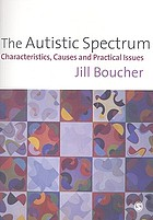 The autistic spectrum : characteristics, causes, and practical issues