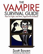 The vampire survival guide : how to fight and win against the undead