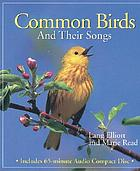 Common birds and their songs : with photos and sound recordings by the authors and others ; [includes 65-minute audio compact disc]