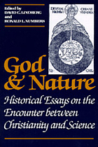 God and nature : historical essays on the encounter between Christianity and science