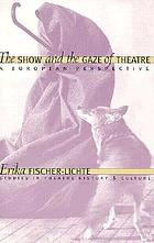 The show and the gaze of theatre : a European perspective