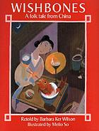 Wishbones : a folk tale from China