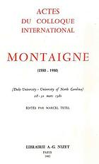 Montaigne : 1580-1980 : actes du colloque international : Duke University, University of North Carolina, 28-30 mars 1980