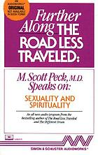 Further along the road less travelled : M. Scott Peck, M.D. speaks on sexuality and spirituality.