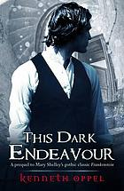 This dark endeavour : the apprenticeship of Victor Frankenstein