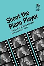 Shoot the piano player : François Truffaut, director
