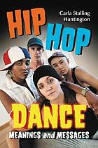 Hip hop dance : meanings and messages