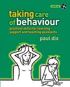 Taking care of behaviour : practical skills for learning support and teaching assistants