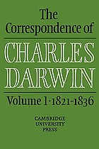 The correspondence of Charles Darwin / 1821-1836.