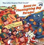 The little engine that could : saves the Thanksgiving Day parade