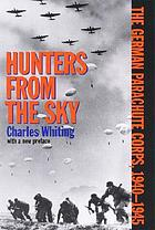 Hunters from the sky : the German parachute corps, 1940-1945