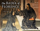 The Badia of Florence : art and observance in a Renaissance monastery