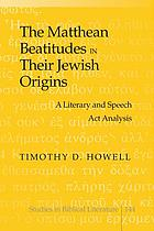 The Matthean Beatitudes in their Jewish origins : a literary and speech act analysis