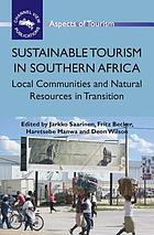 Sustainable tourism in Southern Africa : local communities and natural resources in transition