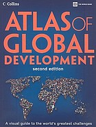 Atlas of global development : [a visual guide to the world's greatest challenges]