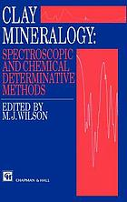 Clay mineralogy : spectroscopic and chemical determinative methods