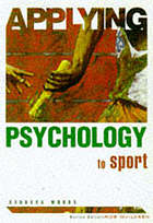 Applying psychology to sport.