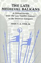 14a critical survey from the late twelfth century to the Ottoman conquest.