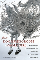 From Dog bridegroom to Wolf girl : contemporary Japanese fairy-tale adaptations in conversation with the West