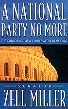A national party no more : the conscience of a conservative Democrat