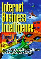 Internet business intelligence : how to build a big company system on a small company budget