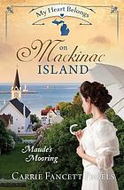 My heart belongs on Mackinac Island : Maude's mooring