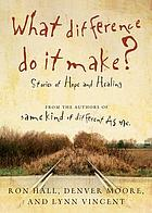 What difference do it make? : stories of hope and healing