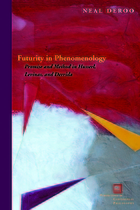 Futurity in Phenomenology : Promise and Method in Husserl, Levinas, and Derrida.