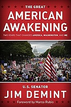 The great American awakening : two years that changed America, Washington, and me