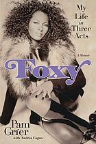 Foxy : a life in three acts