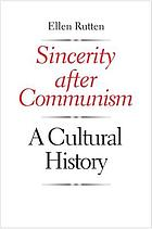 Sincerity after communism : a cultural history