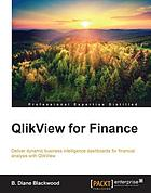 QlikView for finance : deliver dynamic business intelligence dashboards for financial analysis with QlikView