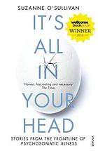 It's all in your head : stories from the frontline... by Susanne O'Sullivan
