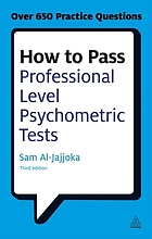 How to pass professional level psychometric tests : challenging practice questions for graduate and professional recruitment